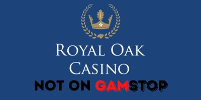 royal oak casino not on gamstop