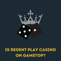 is regent play casino on gamstop