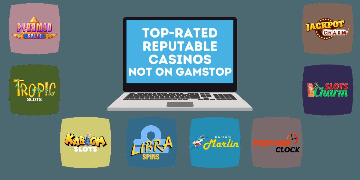 top reputable casinos not on gamstop